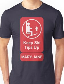 Ski Tips Up! It's time to ski! Mary Jane! Unisex T-Shirt