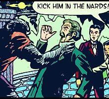 Kick Him in the Nards! by Rachel Flanagan