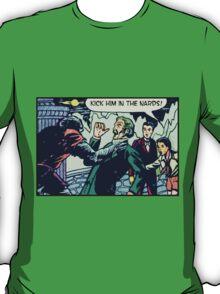 Kick Him in the Nards! T-Shirt