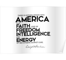 there is nothing wrong with America - eisenhower Poster