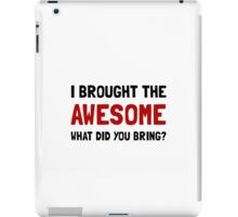 Brought Awesome iPad Case/Skin
