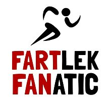 Fartlek Fanatic by AmazingMart