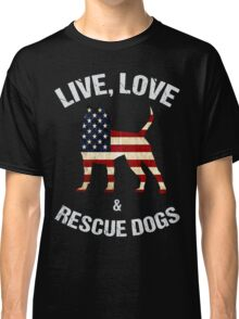 Live - Love & Rescue Dogs -  Black version Classic T-Shirt