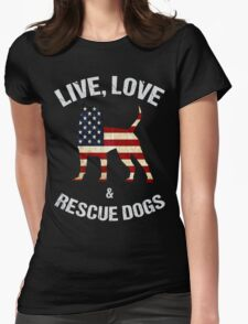 Live - Love & Rescue Dogs -  Black version Womens Fitted T-Shirt