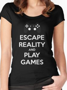 Escape reality and play games Women's Fitted Scoop T-Shirt