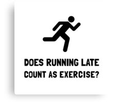 Running Late Exercise Canvas Print