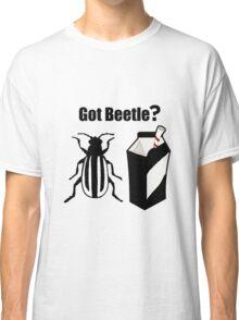 Got Beetle ? Black Text ( Clothing & Sticker) Classic T-Shirt