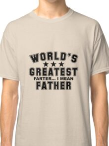 WORLDS GREATEST FATHER !!!!!!!! Classic T-Shirt
