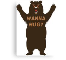 wanna hug? Canvas Print