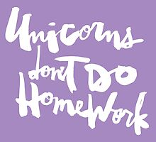 Unicorns Don't Do Homework v2 : White on Purple by finnllow