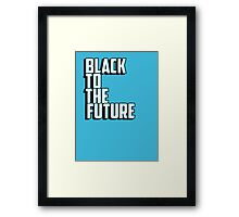 Black to the future Framed Print