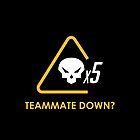 Teammate down? by ZXMAST3R