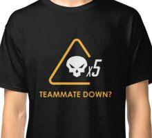 Teammate down? Classic T-Shirt