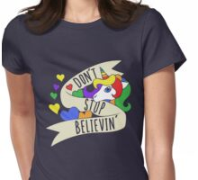 Don't stop believin Unicorns  Womens Fitted T-Shirt