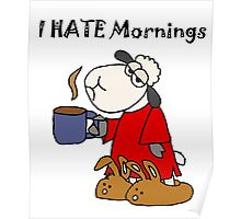 Funny Sleepy Sheep Hates Mornings Poster