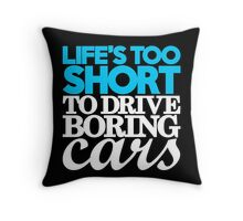 Life's too short to drive boring cars (1) Throw Pillow