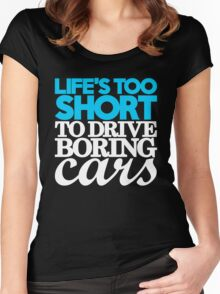 Life's too short to drive boring cars (1) Women's Fitted Scoop T-Shirt