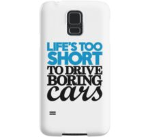 Life's too short to drive boring cars (2) Samsung Galaxy Case/Skin