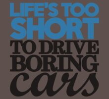 Life's too short to drive boring cars (2) Kids Clothes