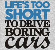 Life's too short to drive boring cars (2) One Piece - Short Sleeve