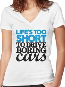 Life's too short to drive boring cars (2) Women's Fitted V-Neck T-Shirt