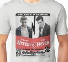 Eleven VS. Eleven Unisex T-Shirt