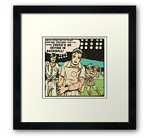 There's No Crying in Baseball! Framed Print
