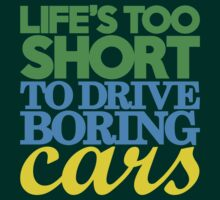 Life's too short to drive boring cars (3) by PlanDesigner