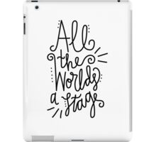 All the Worlds a Stage iPad Case/Skin