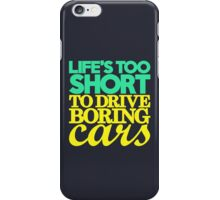 Life's too short to drive boring cars (5) iPhone Case/Skin