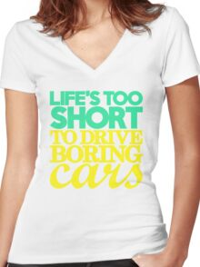 Life's too short to drive boring cars (5) Women's Fitted V-Neck T-Shirt