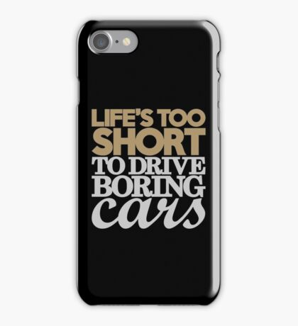 Life's too short to drive boring cars (6) iPhone Case/Skin