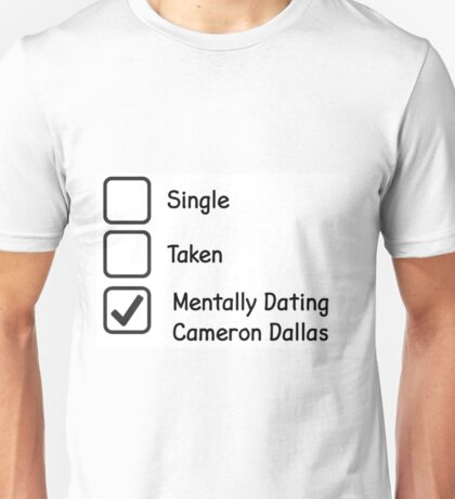 Mentally Dating Cameron Dallas Unisex T-Shirt