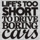 Life's too short to drive boring cars (7) by PlanDesigner