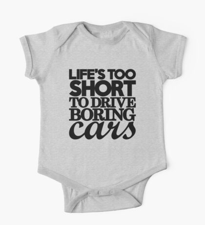 Life's too short to drive boring cars (7) One Piece - Short Sleeve