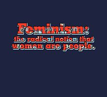 Feminism: the radical notion that women are people by Boogiemonst