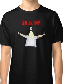 RAW is JERICHO!   Y2J Classic T-Shirt