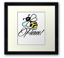 Bee FIERCE! ;) Framed Print