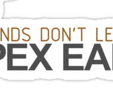 Friends don't let friends APEX EARLY (5) Sticker