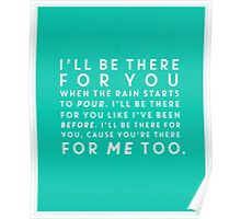 Friends- I'll Be There For You Turquoise  Poster