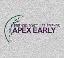 Friends don't let friends APEX EARLY (6) One Piece - Long Sleeve