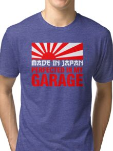 Made In Japan PERFECTED IN MY GARAGE (1) Tri-blend T-Shirt