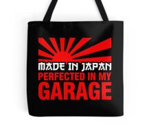 Made In Japan PERFECTED IN MY GARAGE (2) Tote Bag