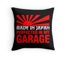 Made In Japan PERFECTED IN MY GARAGE (2) Throw Pillow