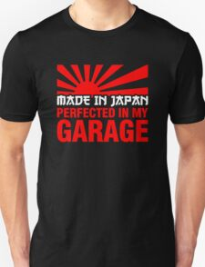 Made In Japan PERFECTED IN MY GARAGE (2) Unisex T-Shirt