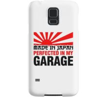 Made In Japan PERFECTED IN MY GARAGE (3) Samsung Galaxy Case/Skin