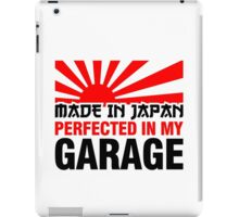 Made In Japan PERFECTED IN MY GARAGE (3) iPad Case/Skin