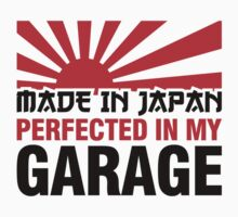 Made In Japan PERFECTED IN MY GARAGE (3) | Unisex T-Shirt