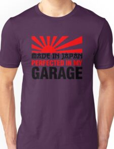 Made In Japan PERFECTED IN MY GARAGE (3) Unisex T-Shirt