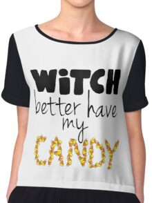 Witch Better Have My Candy Chiffon Top